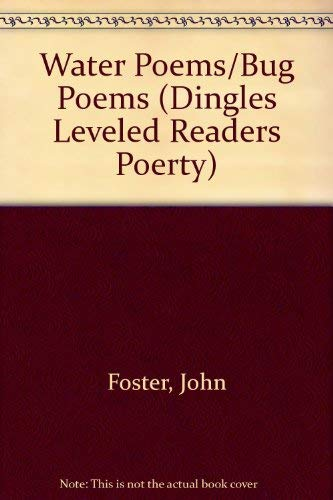 Water Poems/Bug Poems (Dingles Leveled Readers Poerty): Foster, John