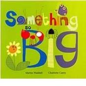 Something So Big (159646707X) by Michaela Morgan