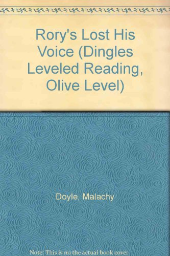 9781596467149: Rory's Lost His Voice (Dingles Leveled Reading, Olive Level)