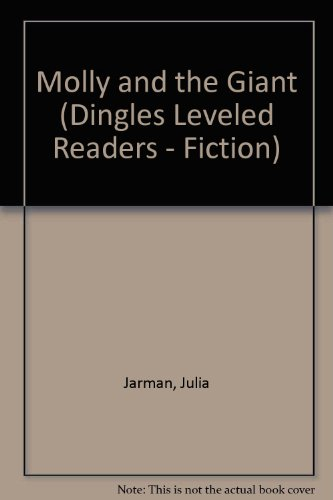 Molly and the Giant (Dingles Leveled Readers: Jarman, Julia