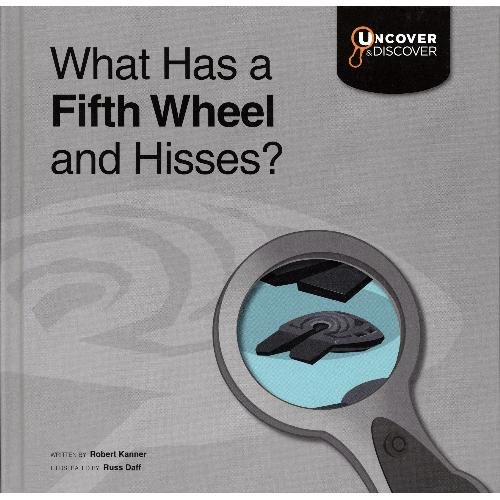 What Has a Fifth Wheel and Hisses?: Kanner, Robert