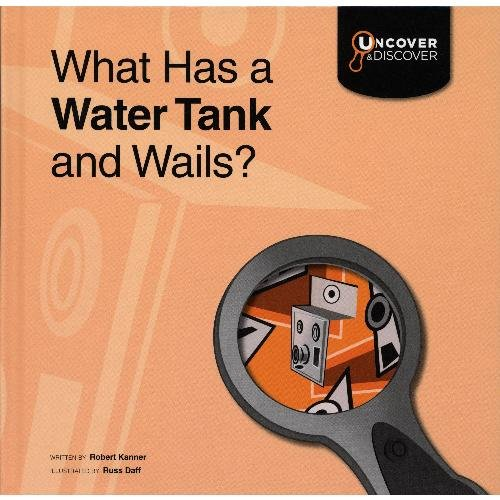 What Has a Water Tank and Wails?: Fire Engine: Kanner, Robert