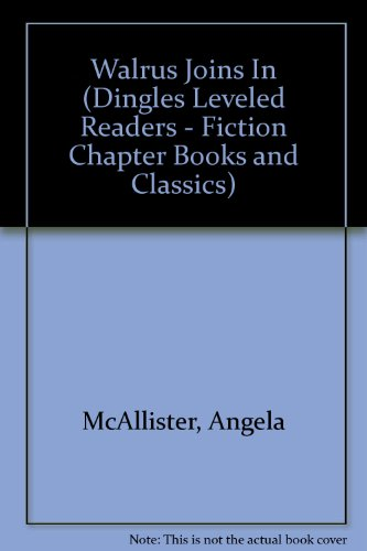 Walrus Joins In (Dingles Leveled Readers - Fiction Chapter Books and Classics): McAllister, Angela