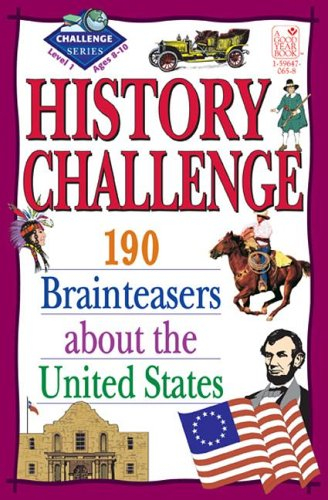 9781596470651: History Challenge: 190 Brainteasers About the United States