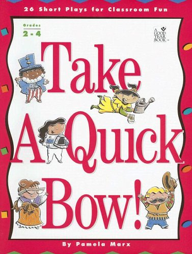 Take a Quick Bow!: 26 Short Plays for Classroom Fun: Marx, Pamela