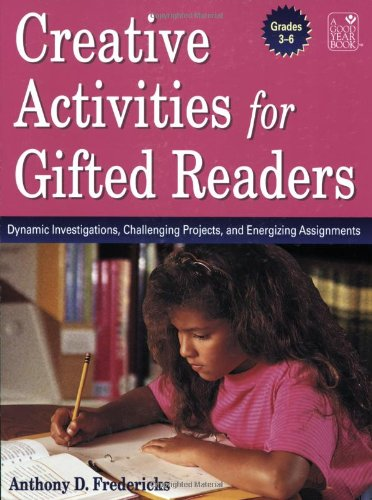 9781596471092: Creative Activities for Gifted Readers: Dynamic Investigations, Challenging Projects, and Energizing Assignments, Grades 3–6