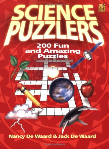 Science Puzzlers: 200 Fun and Amazing Puzzles: Nancy De Waard,