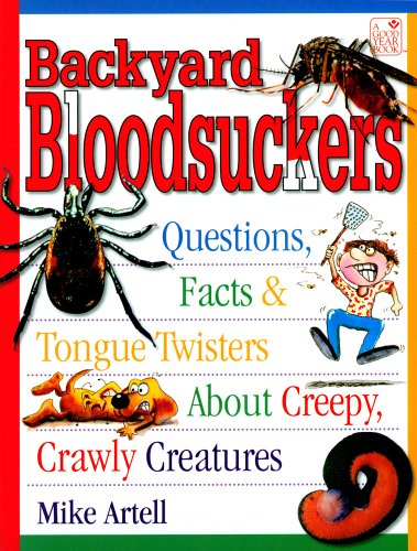 9781596472716: Backyard Bloodsuckers: Questions, Facts, and Tongue Twisters About Creepy, Crawly Creatures