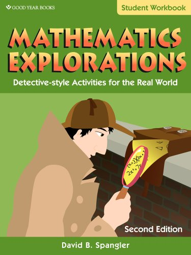 9781596473287: Mathematics Explorations: Detective-Style Activities for the Real World, Student Edition