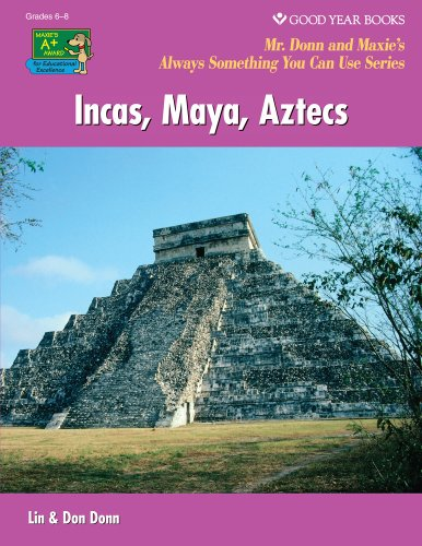 9781596474048: Incas, Maya, Aztecs (World History: Mr. Donn and Maxie's Always Something You Can Use)