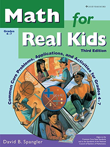 9781596474376: Math for Real Kids: Common Core Problems, Applications, and Activities for Grades 4-7.