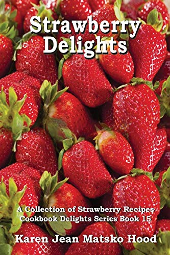 9781596492783: Strawberry Delights Cookbook (Cookbook Delights Series)