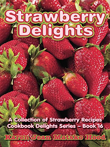 9781596492806: Strawberry Delights: A Collection of Strawberry Recipes (Cookbook Delights )