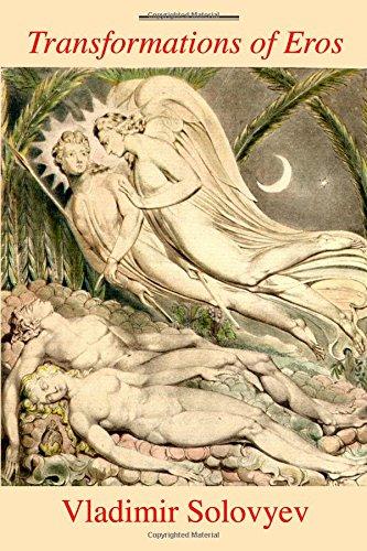 Transformations of Eros: An Odyssey from Platonic to Christian Love: Vladimir Solovyev