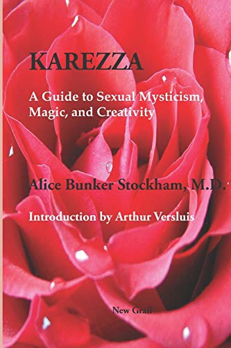 9781596500051: Karezza: A Guide to Sexual Mysticism, Magic, And Creativity