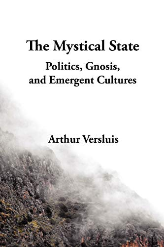 9781596500112: The Mystical State: Politics, Gnosis, and Emergent Cultures