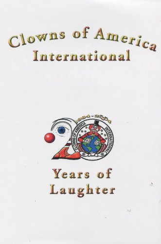 20 Years of Laughter: Clowns of America