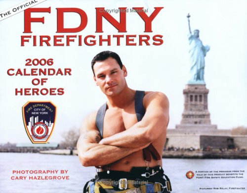 9781596520752: The Official FDNY Firefighters 2006 Calendar of Heroes