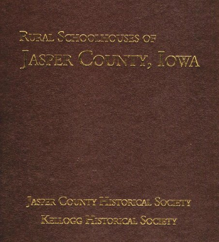 9781596521674: Rural Schoolhouses of Jasper County, Iowa