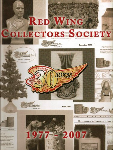 9781596521698: Red Wing Collectors Society 30th Anniv.