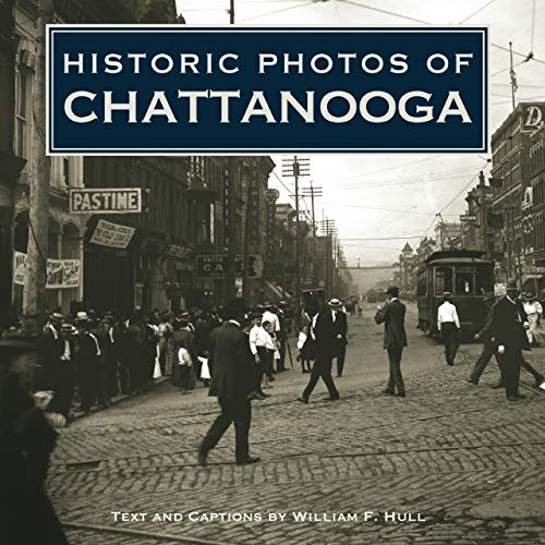 Historic Photos of Chattanooga: Hull, William F
