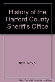 9781596522497: History of the Harford County Sheriff's Office