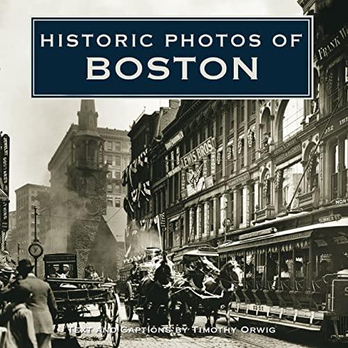 Historic Photos of Boston (Hardcover): Timothy Orwig