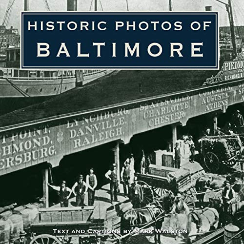 Historic Photos of Baltimore (Hardcover): Mark Walston