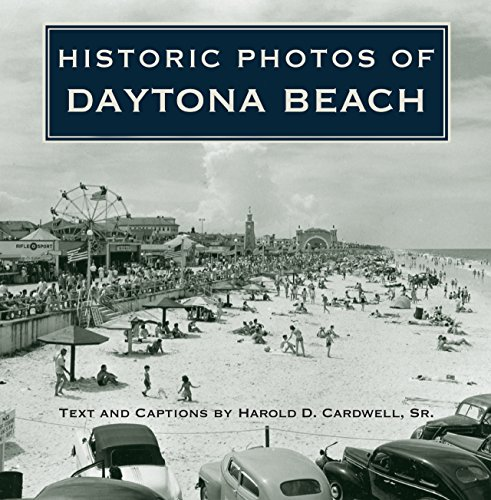 9781596523265: Historic Photos of Daytona Beach