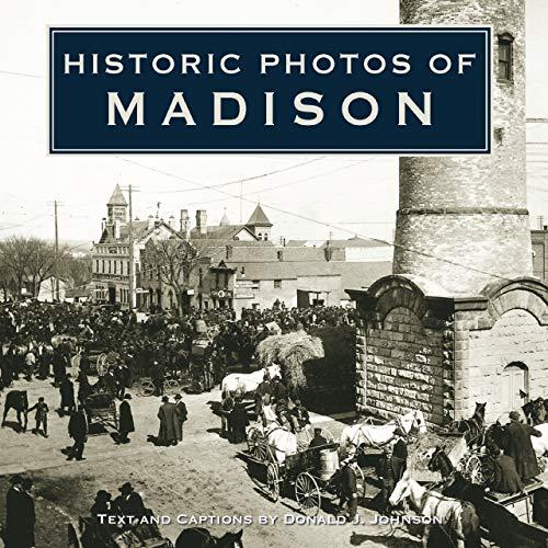 Historic Photos of Madison (Hardcover): Donald J. Johnson