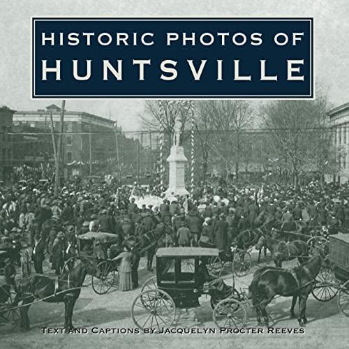 9781596523722: Historic Photos of Huntsville