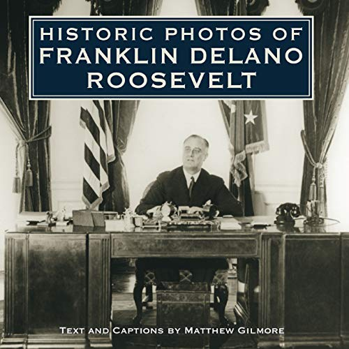 9781596524002: Historic Photos of Franklin Delano Roosevelt