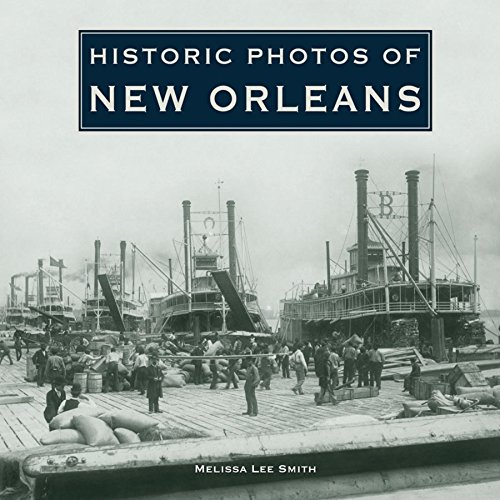 Historic Photos of New Orleans: Melissa Lee Smith