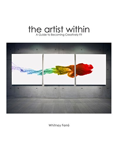 9781596524071: Artist Within: A Guide to Becoming Creatively Fit