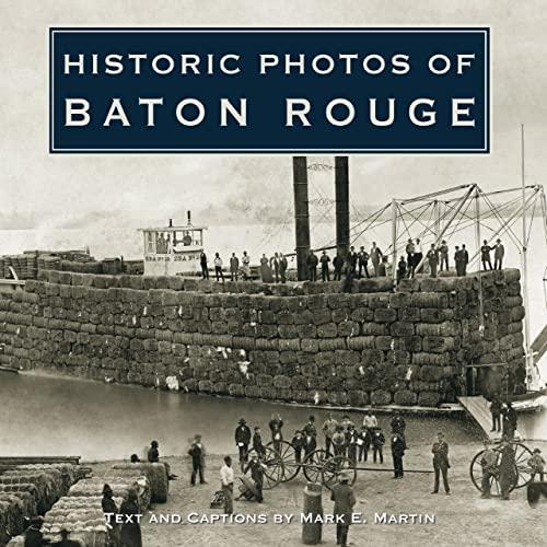 9781596524415: Historic Photos of Baton Rouge