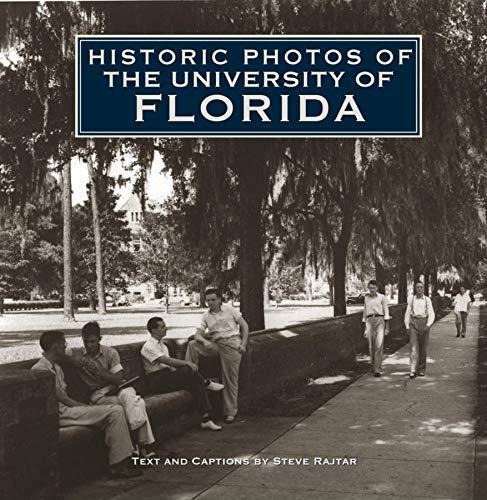 Historic Photos of the University of Florida: Steve Rajtar