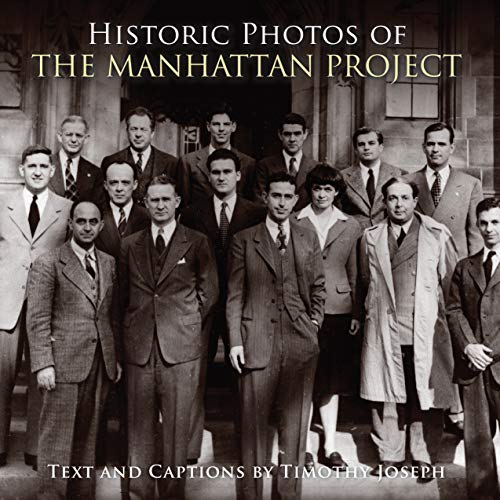 9781596525214: Historic Photos of the Manhattan Project