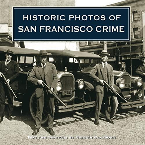 9781596525344: Historic Photos of San Francisco Crime