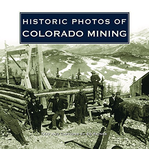 9781596525351: Historic Photos of Colorado Mining