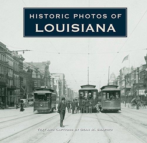 Historic Photos of Louisiana (Hardcover): Dean Shapiro