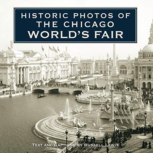 Historic Photos of the Chicago World's Fair: Lewis, Russell
