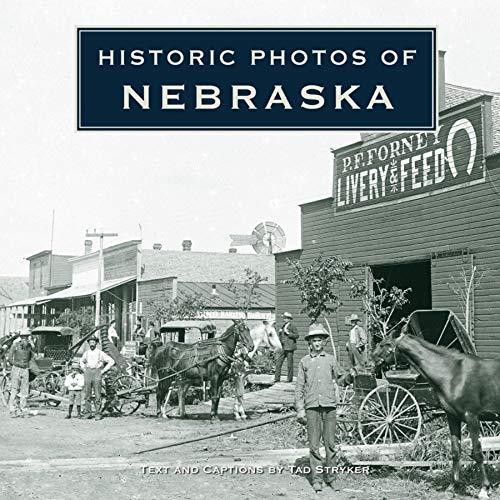 Historic Photos of Nebraska (Hardcover): Tad Stryker