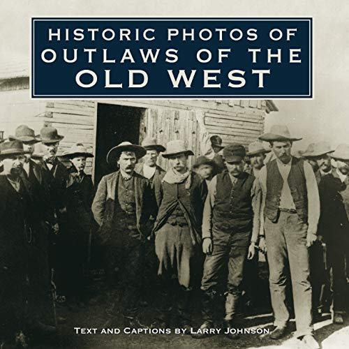 9781596525795: Historic Photos of Outlaws of the Old West