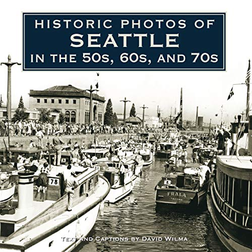 9781596525962: Historic Photos of Seattle in the 50s, 60s, and 70s