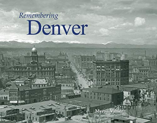 Remembering Denver: Myron Vallier