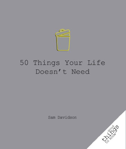 9781596527560: 50 Things Your Life Doesn't Need (Good Things to Know)