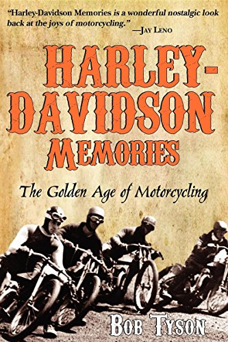 Harley-Davidson Memories: The Golden Age of Motorcycling: Bob Tyson