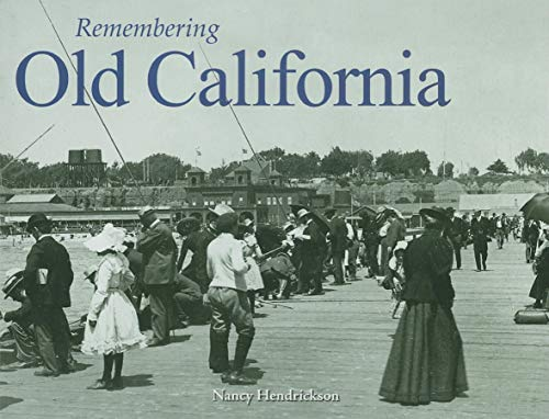 9781596527966: Remembering Old California