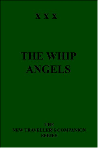 9781596540095: The Whip Angels