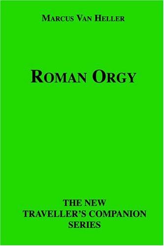 9781596540989: Roman Orgy (New Traveller's Companion)